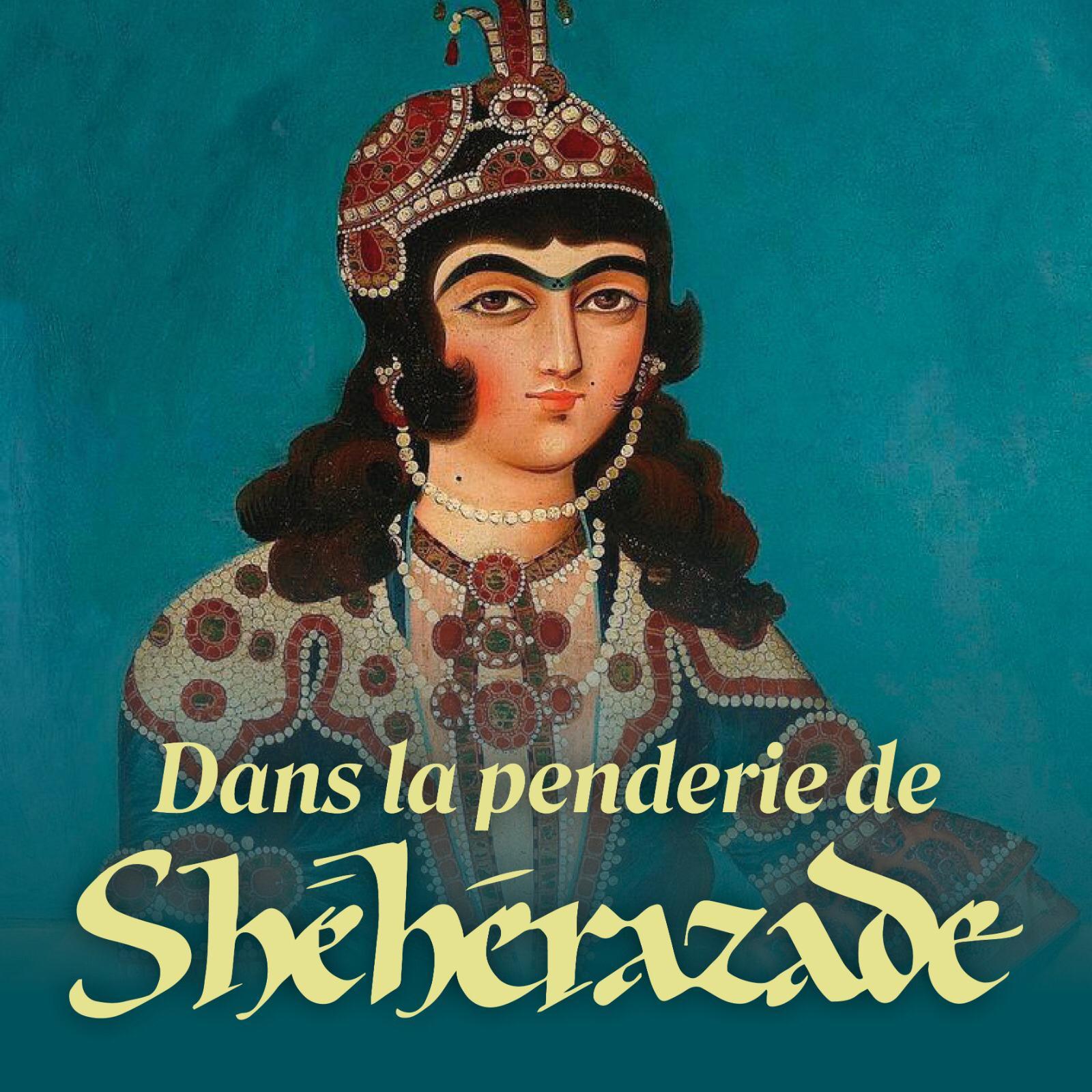 La penderie de Shéhérazade